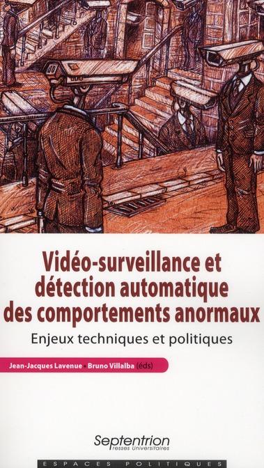 Video-surveillance et detection automatique des comportements anormaux enjeux techniques et politiqu