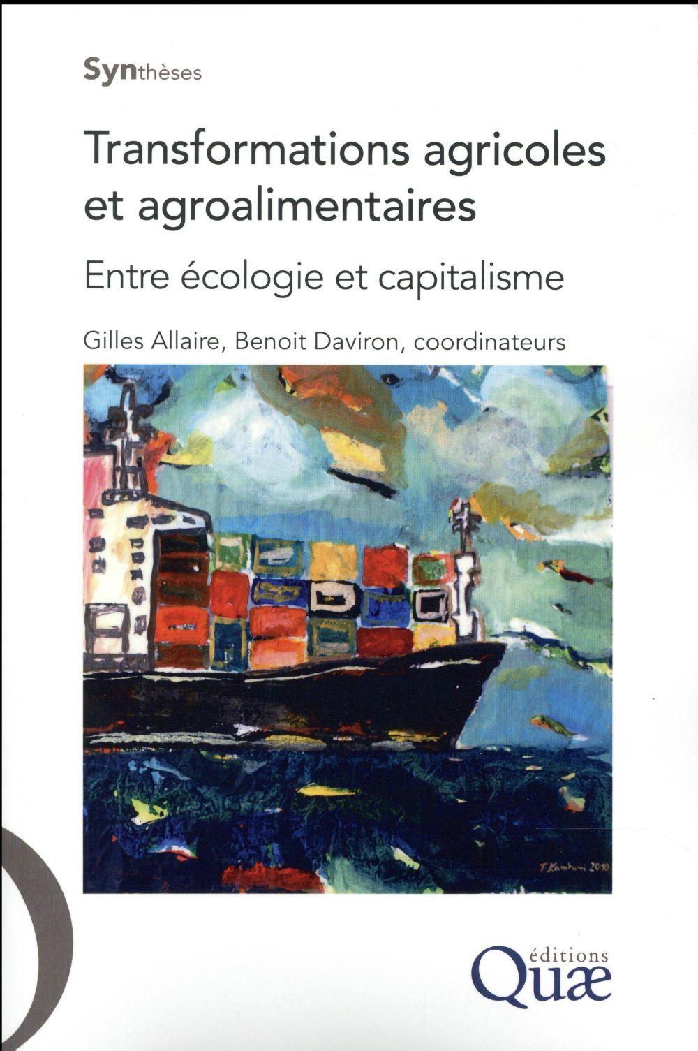 Transformations Agricoles Et Agroalimentaires ; Entre Ecologie Et Capitalisme