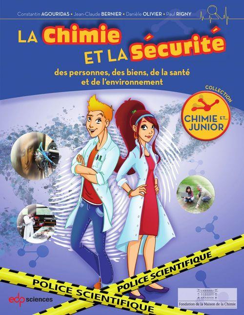 La chimie et la sécurité des personnes, des biens, de la santé et de l'environnement