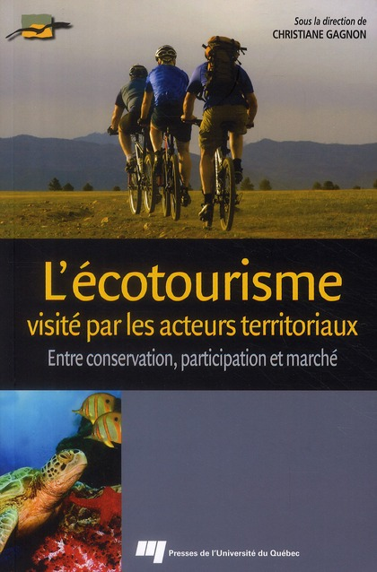 L'Ecotourisme Visite Par Les Acteurs Territoriaux ; Entre Conservation, Participation Et Marche