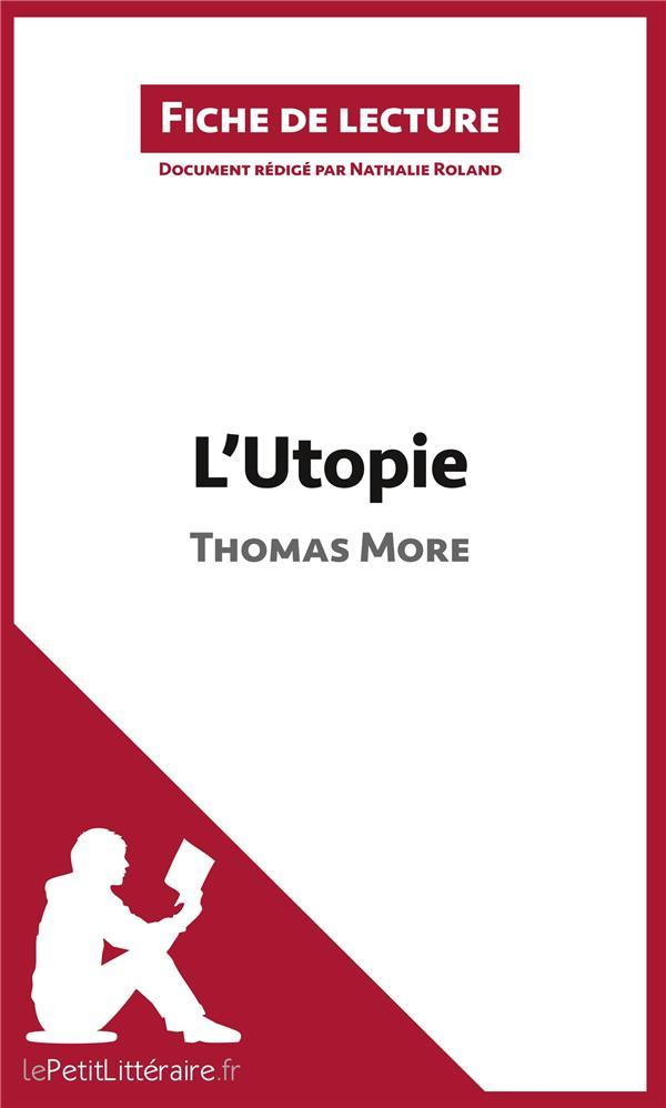 Fiche de lecture ; l'utopie de Thomas More ; fiche de lecture ; résumé complet et analyse détaillée de l'½uvre