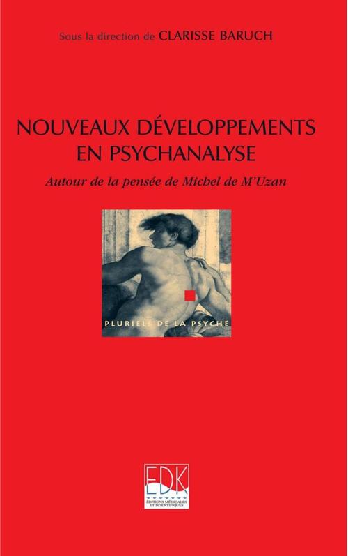 Nouveaux développements en psychanalyse ; autour de la pensée de Michel de M'Uzan