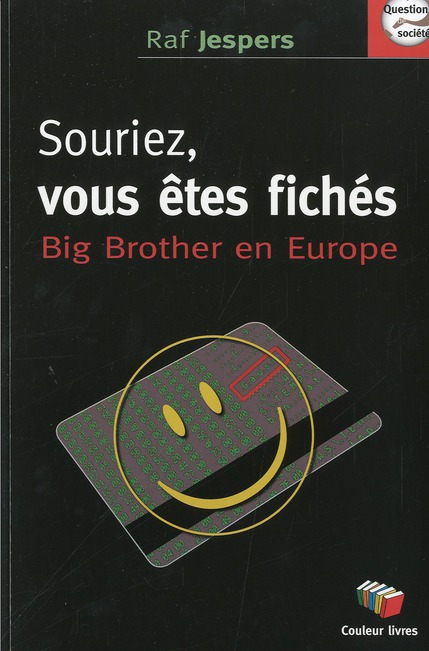 Souriez, vous etes fichés ; big brother en Europe