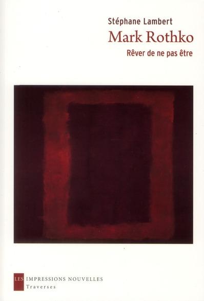 Mark Rothko, rêver de ne pas être