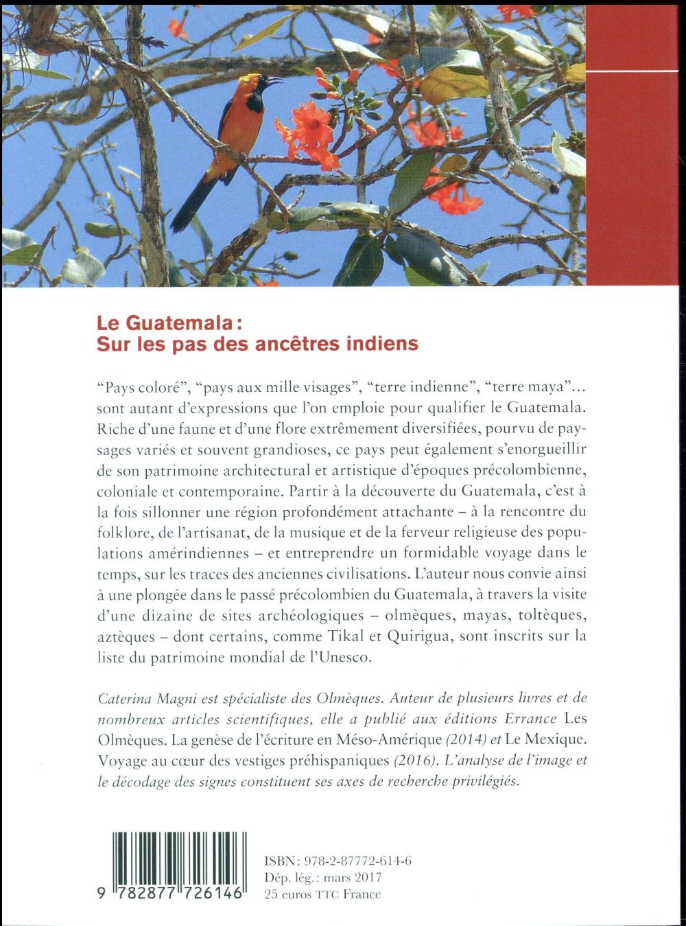 le Guatemala ; sur les pas des ancêtres indiens