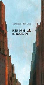 Couverture de La Rue Qui Ne Se Traverse Pas