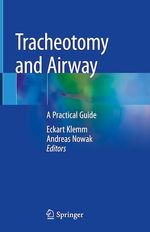 Tracheotomy and Airway  - Eckart Klemm - Andreas Nowak
