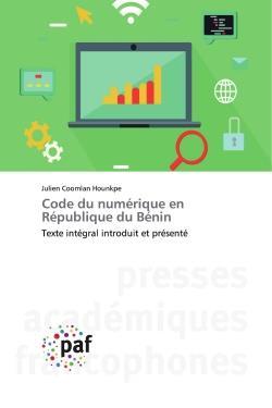 Code du numérique en République du Bénin ; texte intégral introduit et présenté