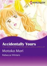 Vente Livre Numérique : Harlequin Comics: Accidentally Yours  - Motoko Mori - Rebecca Winters