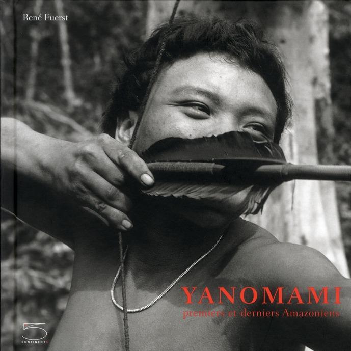 Yanomami ; premiers et derniers amazoniens