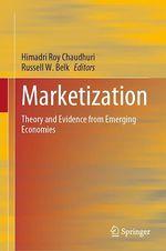 Marketization  - Himadri Roy Chaudhuri - Russell W. Belk