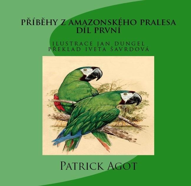 PRÍBEHY Z AMAZONSKÉHO PRALESA    Díl první