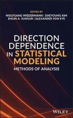 Direction Dependence in Statistical Modeling  - Daeyoung Kim - Engin A. Sungur - Alexander Von Eye - Wolfgang Wiedermann