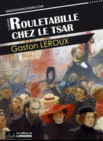 Vente EBooks : Rouletabille chez le Tsar  - Gaston Leroux