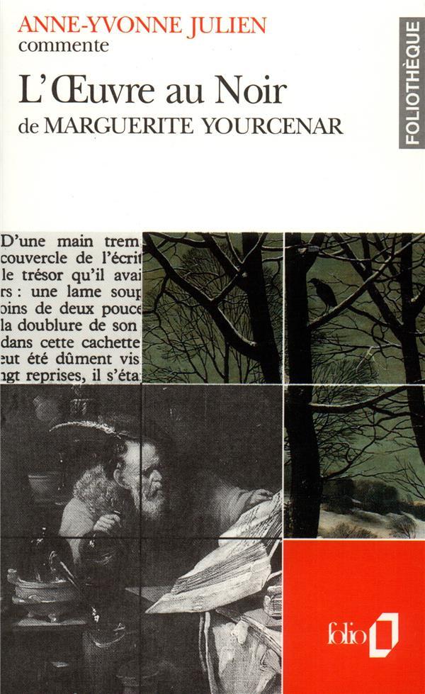 L'oeuvre au noir de Marguerite Yourcenar