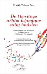 De l'héritage arabo-islamique saint-louisien  - Fall Cheikh Tidiane - Cheikh Tidiane Fall