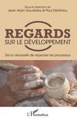 Regards sur le développement  - Paul Diedhiou - Jean Alain Goudiaby