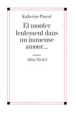 Vente Livre Numérique : Et monter lentement dans un immense amour...  - Katherine Pancol