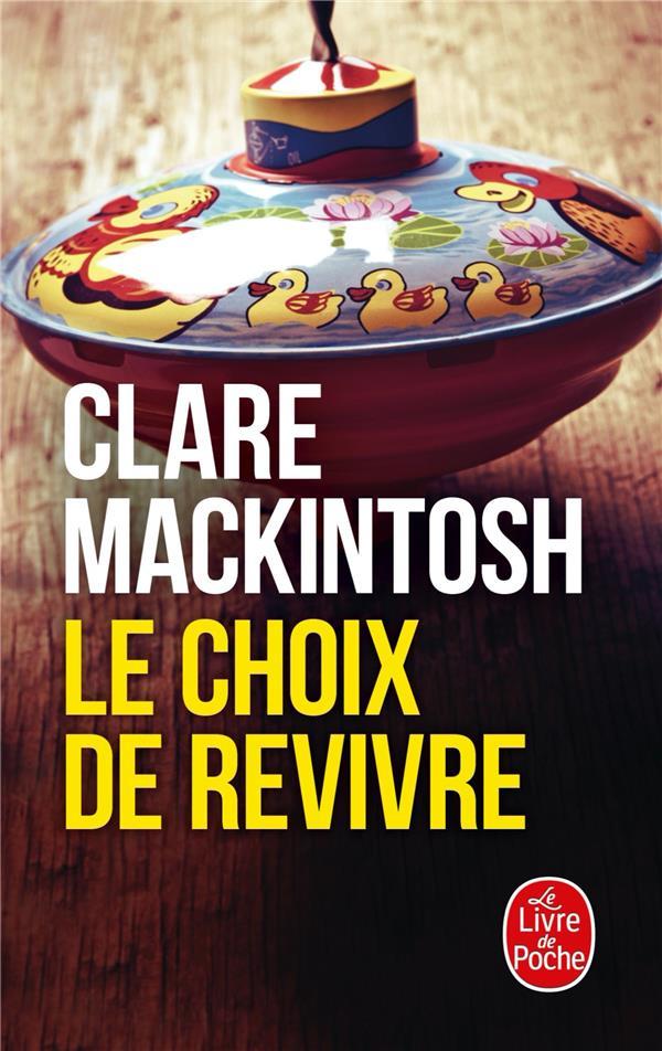 MACKINTOSH, CLARE - LE CHOIX DE REVIVRE