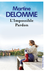 L'impossible pardon  - Martine Delomme - Martine DELOMME - Martine Delomme