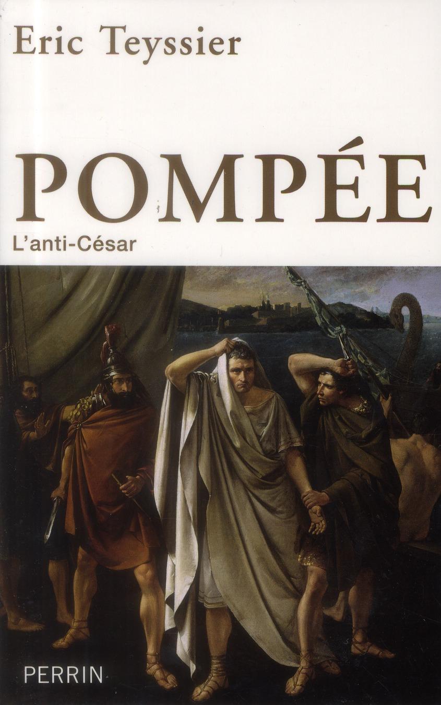 Pompée, l'anti-César