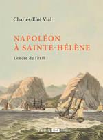 Vente EBooks : Napoléon à Sainte-Hélène  - Charles-Eloi VIAL