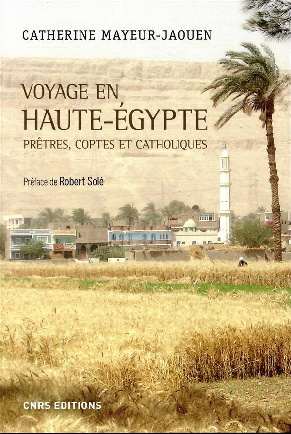 Voyage en Haute-Egypte ; prêtres, coptes et catholiques
