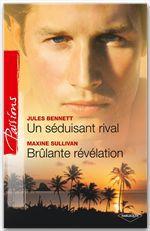 Vente Livre Numérique : Un séduisant rival - Brûlante révélation  - Jules Bennett  - Maxine Sullivan