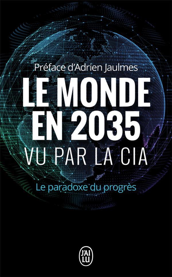 Le monde en 2035 vu par la CIA ; le paradoxe du progrès