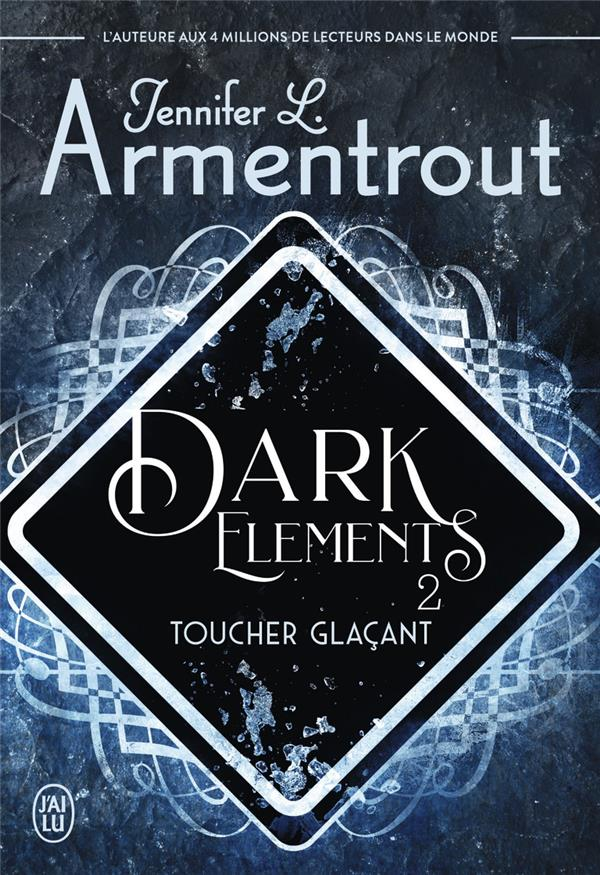 Dark elements t.2 ;  toucher glaçant