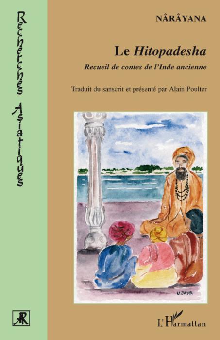 Le hitopadesha ; recueil de contes de l'Inde ancienne
