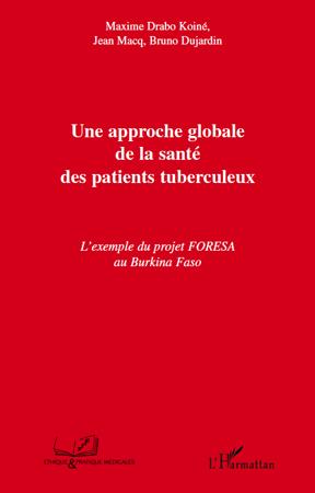 Une approche globale de la santé des patients tuberculeux ; l'exemple du projet FORESA au Burkina Faso