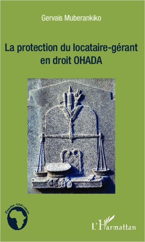 La protection du locataire-gérant en droit OHADA