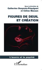 Vente Livre Numérique : Figures de deuil et création  - Céline Masson - Catherine Desprats-Pequignot
