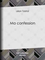 Vente Livre Numérique : Ma confession  - Léon Tolstoï