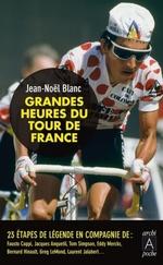 Vente Livre Numérique : Grandes heures du Tour de France  - Jean-Noël Blanc