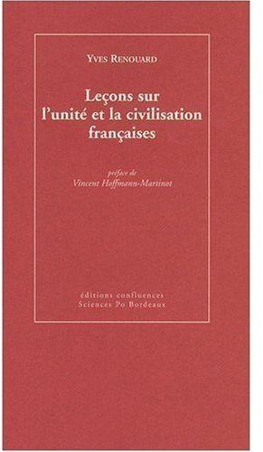 Leçons sur l'unité et la civilisation françaises