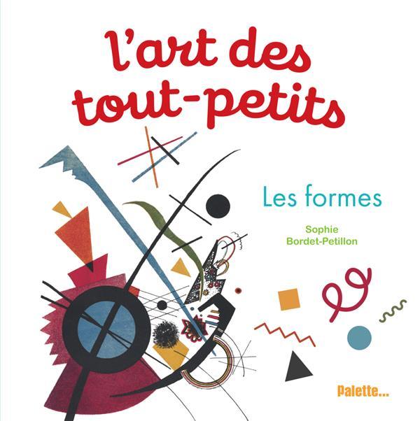 L'ART DES TOUT-PETITS  -  LES FORMES