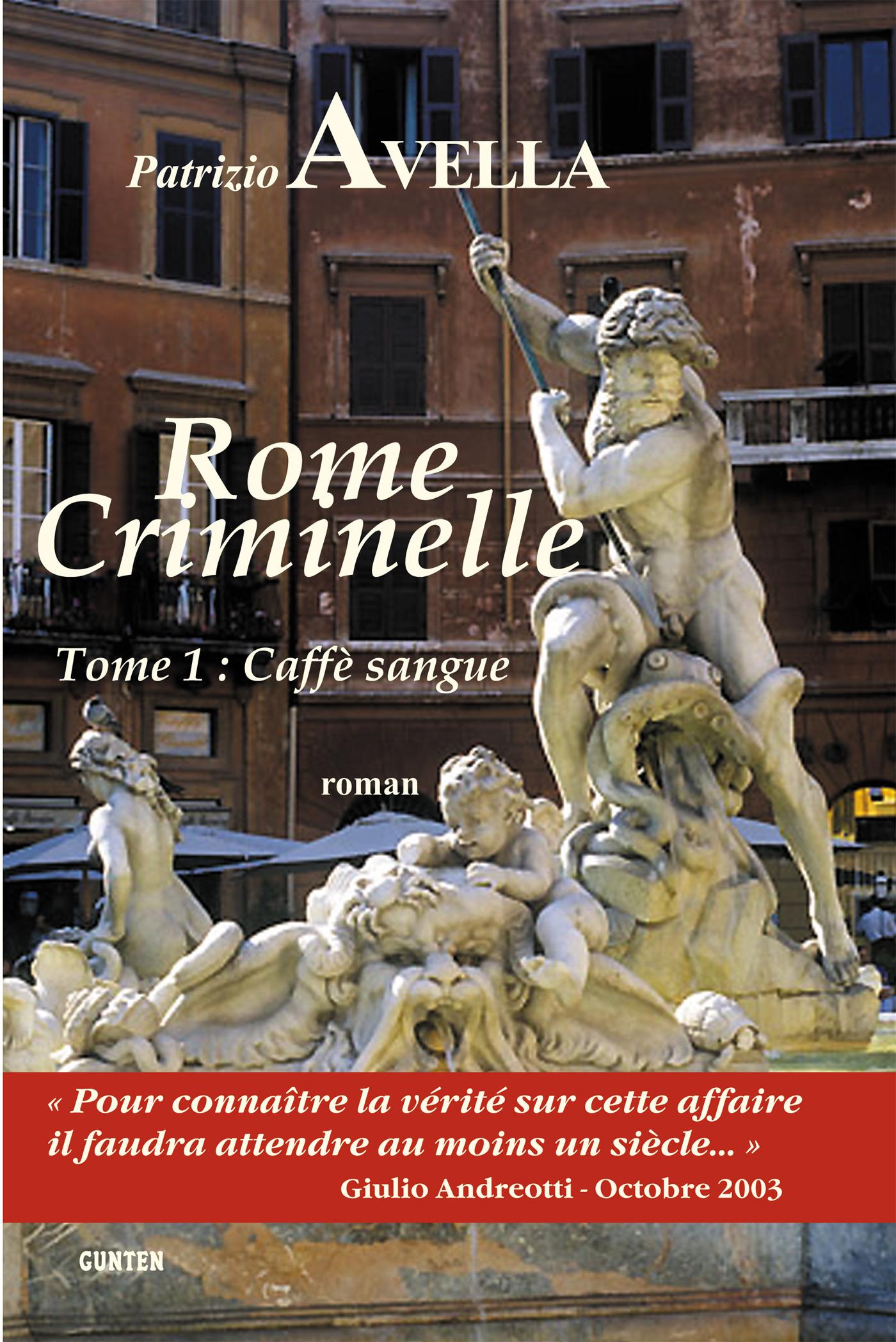 Rome criminelle t.1 ; caffè sangue