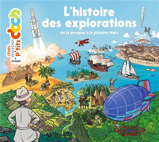 L'histoire des explorations ; de la pirogue à la planète Mars