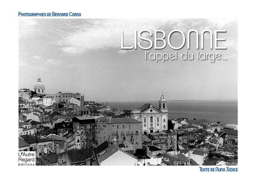 Lisbonne ; l'appel du large...