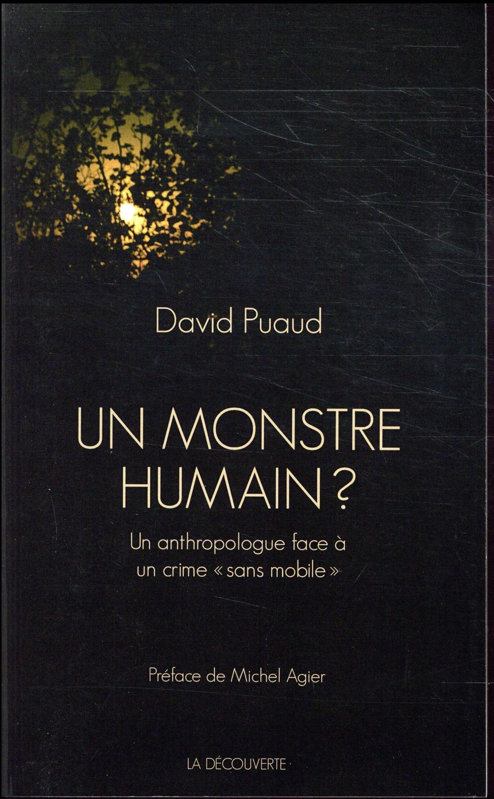Un monstre humain ? un anthropologue face à un crime sans mobile