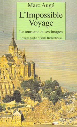 L'impossible voyage ; le tourisme et ses images