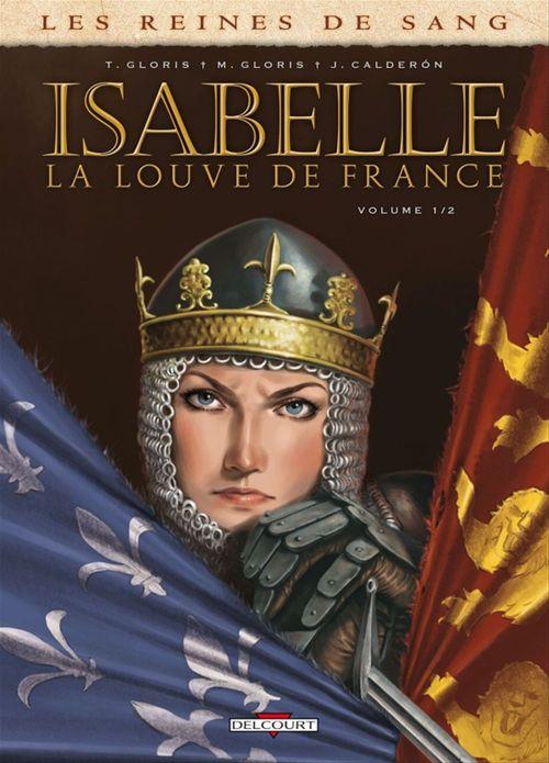 Les Reines de sang - Isabelle, la louve de France T01