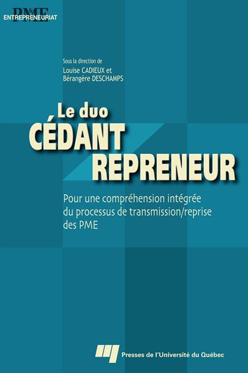 Le duo cédant / repreneur ; pour une compréhension intégrée du processus de transmission / reprise des PME