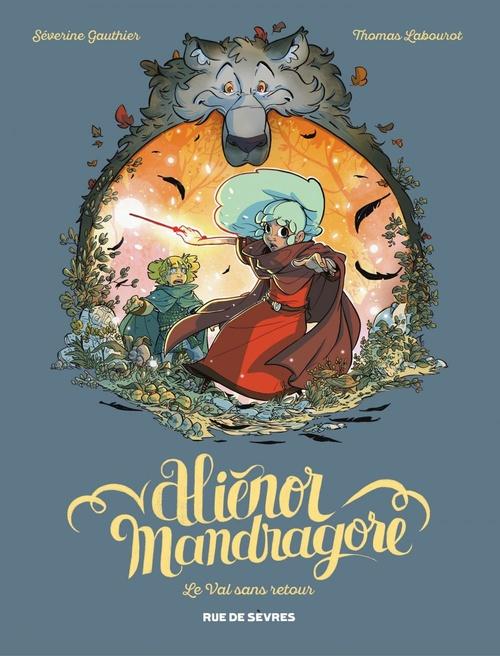 Aliénor Mandragore T.5 ; le val sans retour