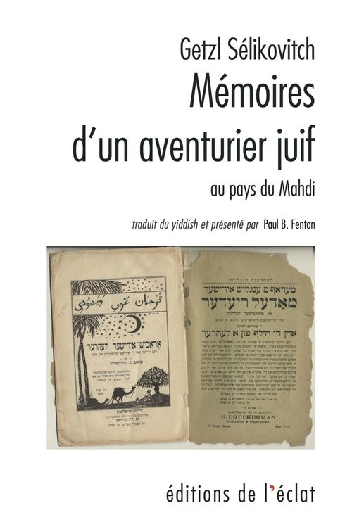 mémoires d'un aventurier juif ; du Shtetl de Lituanie au Soudan du Mahdi