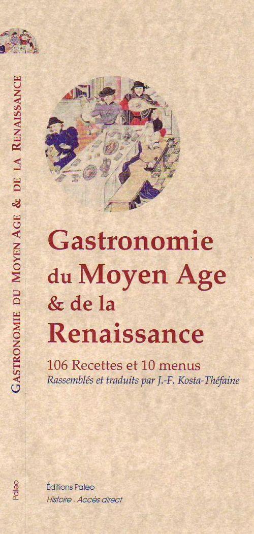 Gastronomie du Moyen-âge et de la Renaissance ; recettes et menus