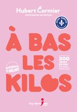 Vente Livre Numérique : À bas les kilos, édition augmentée et améliorée  - Hubert Cormier