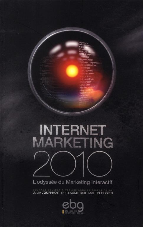 Internet marketing ; l'odyssée du marketing interactif (édition 2010)